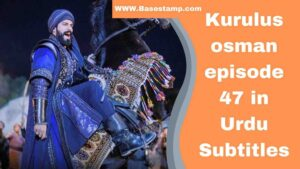 Kurulus Osman episode 47 in Urdu Subtitles 1080p HD